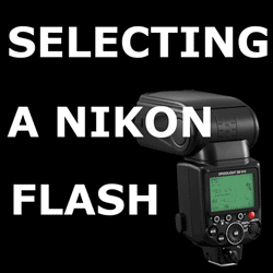 Which Nikon Speedlight Flash Unit Should You Select?