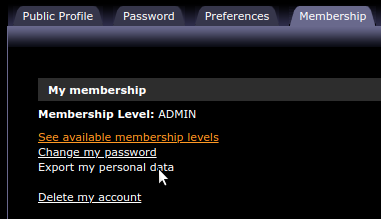"Under ""My profile"" and ""Membership"" tab you will find the link ""Export my personal data"""