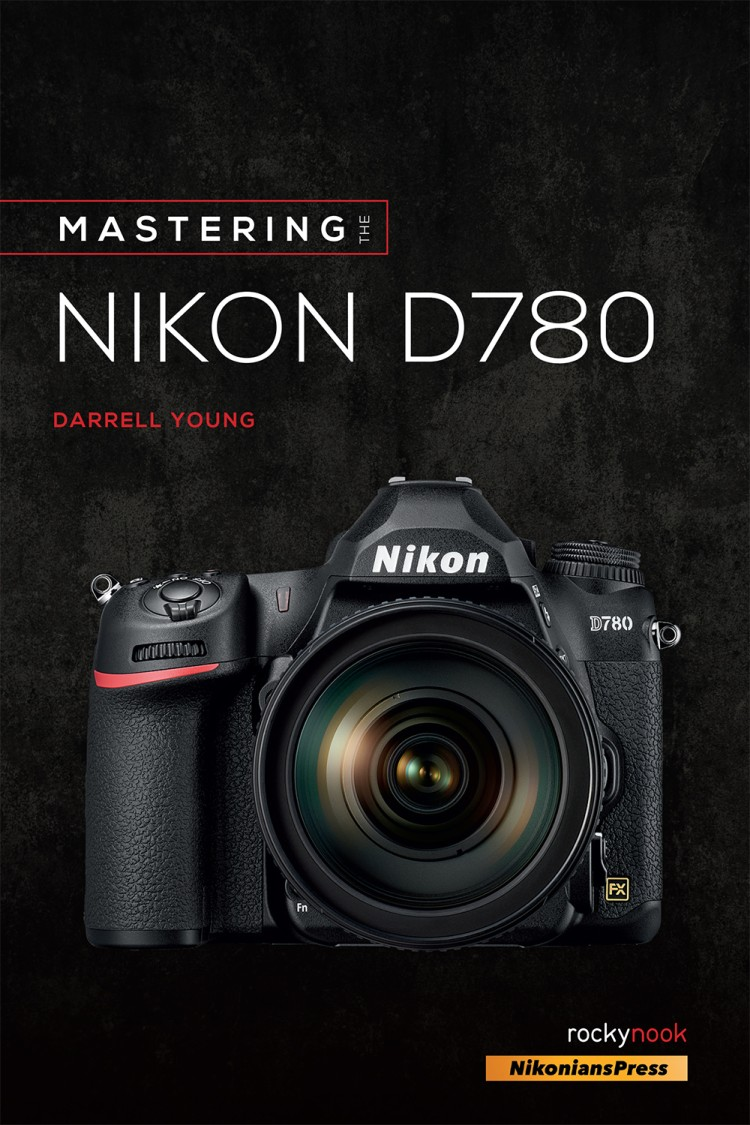 Mastering the D780 by Darrell Young