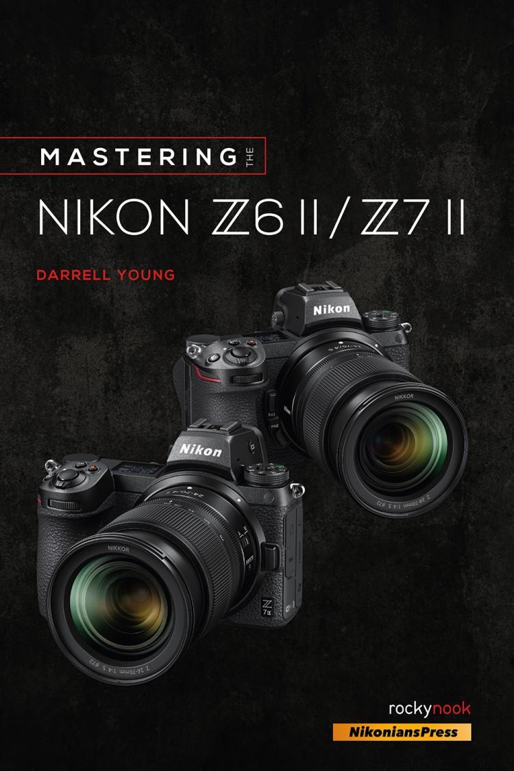 Mastering the Nikon Z6ii & Z7ii